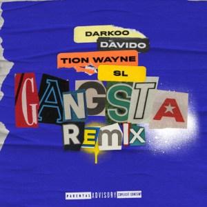 Darkoo - Gangsta (Remix) Ft. Davido, Tion Wayne, SL